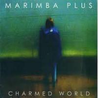 Album Charmed World by Marimba Plus