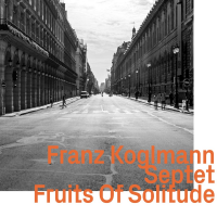 Album Fruits Of Solitude by Franz Koglmann