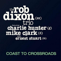 Rob Dixon: Coast to Crossroads