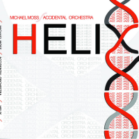 Michael Moss  - Accidental Orchestra: Helix