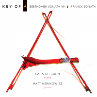 Album Key of A | Beethoven Sonata #9 / Franck Sonata by Lara St. John