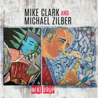 Mike Drop - new album by Mike Clark