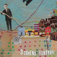 Album Tightrope by 3 Cohens