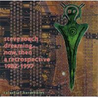 Album Dreaming . . . Now, Then, A Retrospective 1982-1997 by Steve Roach