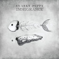 Album Immigrance by Snarky Puppy