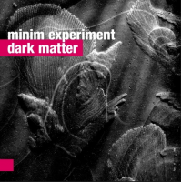 Album Minim Experiment - Dark Matter by Kuba Wójcik