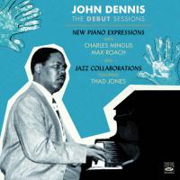 John Dennis: Debut Sessions