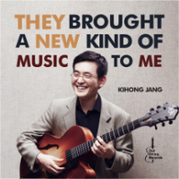 Kihong Jang: They Brought A New Kind of Music To Me