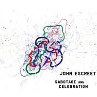 "Read ""John Escreet: Sabotage and Celebration"" reviewed by Phil Barnes"