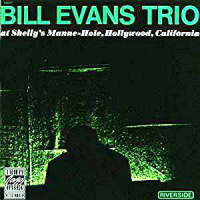 Bill Evans Trio at Shelly's Manne-Hole