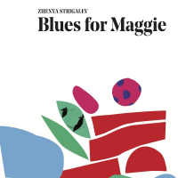 Blues For Maggie by Zhenya Strigalev