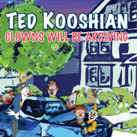 Album Clowns Will Be Arriving by Ted Kooshian