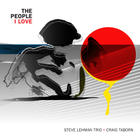 Steve Lehman Trio, Craig Taborn: The People I Love