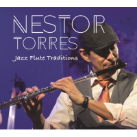 Jazz Flute Traditions by Nestor Torres