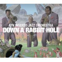 Album Down a Rabbit Hole by The Ayn Inserto Jazz Orchestra