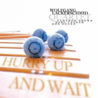 "Album Wolfgang Lackerschmid ""Hurry Up and Wait"" by Karl Latham"