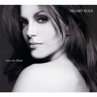 Hilary Kole: You Are There