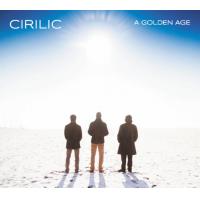 Album A Golden Age by CIRILIC