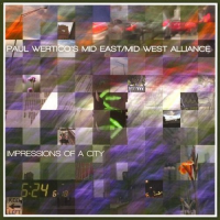 Paul Wertico's Mid East/Mid West Alliance: Impressions of a City