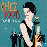 Toots Thielemans: Chez Toots