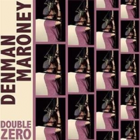 Album Double Zero by Denman Maroney