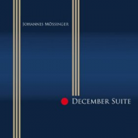 "Album Johannes Mossinger ""December Suite"" by Karl Latham"