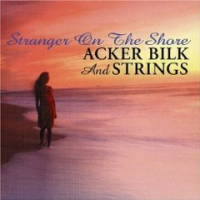 Album Stranger on the Shore: The Best of Acker Bilk by Acker Bilk