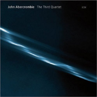 John Abercrombie: The Third Quartet