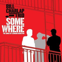Bill Charlap Trio: Somewhere: The Songs of Leonard Bernstein