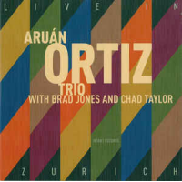 Aruán Ortiz Trio with Brad Jones and Chad Taylor: Live in Zürich