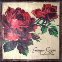 Grayson Capps: Scarlett Roses