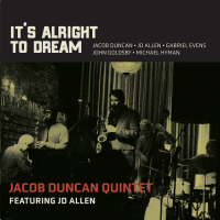 It's Alright To Dream featuring JD Allen