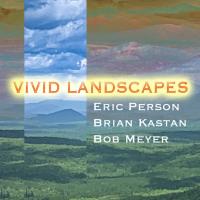 Album Vivid Landscapes by Brian Kastan