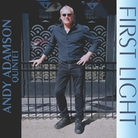 Andy Adamson Quintet: First Light