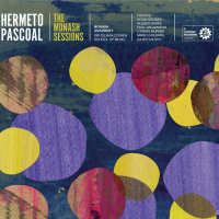 Album Monash Sessions: Hermeto Pascoal by Sir Zelman Cowen School of Music, Monash University