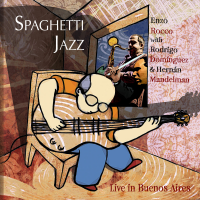Album Spaghetti Jazz - Live in Buenos Aires by Enzo Rocco