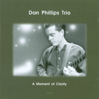 Album A Moment of Clarity by Dan Phillips