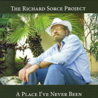 Album A Place I've Never Been by Richard Sorce, Ph.D.