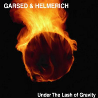 Album Under the Lash of Gravity by Garsed, Helmerich, & Donati