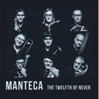 Album The Twelfth of Never by Manteca