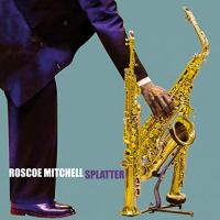Album Splatter by Roscoe Mitchell