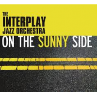 Interplay Jazz Orchestra: On The Sunny Side