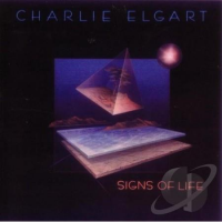 "Album Charlie Elgart ""Signs of Life"" by Karl Latham"