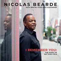 Nicolas Bearde: I Remember You: The Music Of Nat King Cole