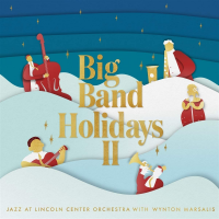 Album Big Band Holidays II by Jazz at Lincoln Center Orchestra with Wynton Marsalis