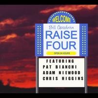 Bill Goodwin: Raise Four