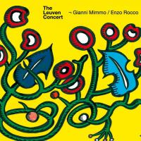 The Leuven Concert - Gianni Mimmo/Enzo Rocco
