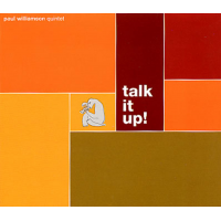 Album Talk it Up!: Paul Williamson Quintet by Paul Williamson