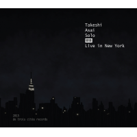 Takeshi Asai: Takeshi Asai Solo: Live in New York