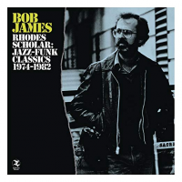 Album Rhodes Scholar: Jazz-Funk Classics 1974-1982 by Bob James